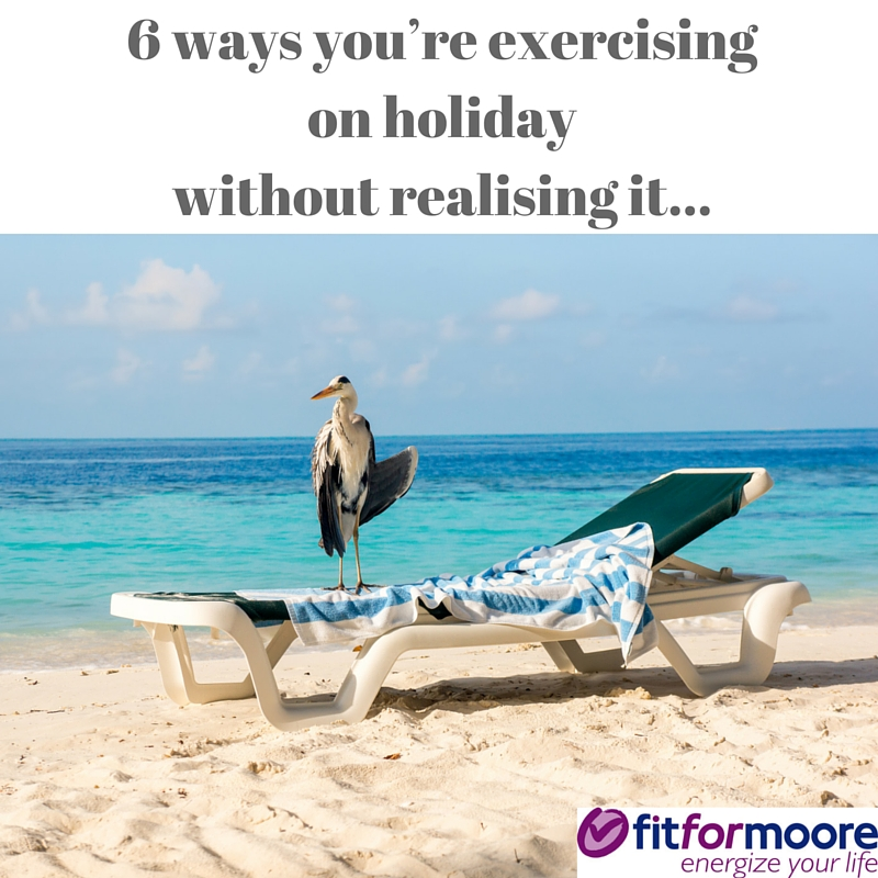 6 ways you're exercising on holiday without realising it...